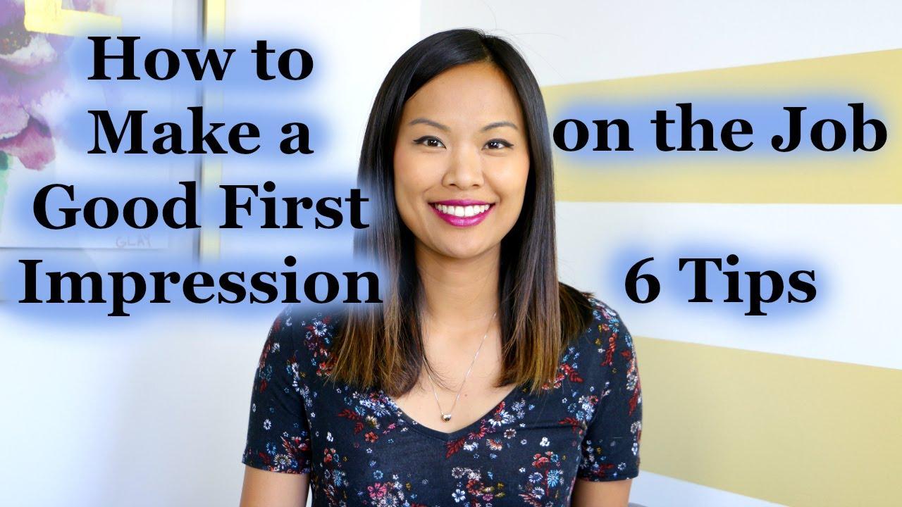 [Linda Raynier] 6 Mẹo Để Tạo Ấn Tượng Tốt Đầu Tiên Trong Công Việc - How To Make a Good First Impression On The Job | 6 Tips