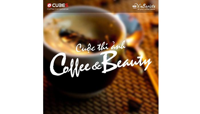 [Toàn Quốc] Cơ Hội Nhận 5,000,000 VNĐ Từ Cuộc Thi Ảnh Coffee & Beauty - Cà Phê Đẹp Lắm!