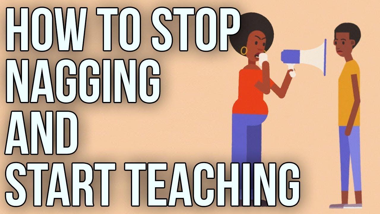 [The School of Life] Làm Thế Nào Để Ngưng Cằn Nhằn Và Bắt Đầu Dạy -- How to Stop Nagging and Start Teaching