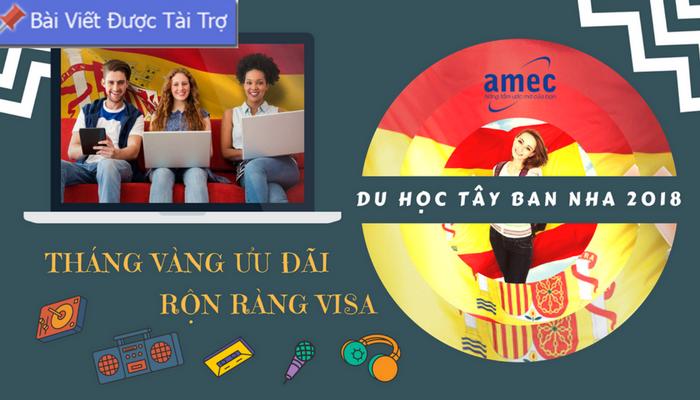[HN] Chương Trình Tuyển Sinh Du Học Tây Ban Nha 2018: Tháng Vàng Ưu Đãi – Rộn Ràng Visa!