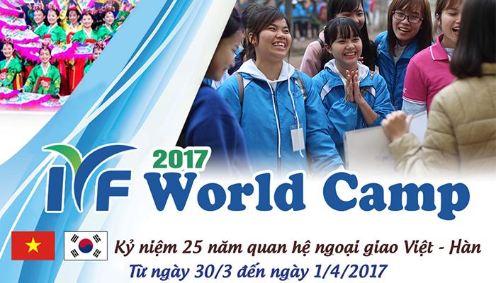 [HN] Sự Kiện Cắm Trại Thế Giới - IYF World Camp 2017 (Hỗ Trợ 100% Chi Phí)