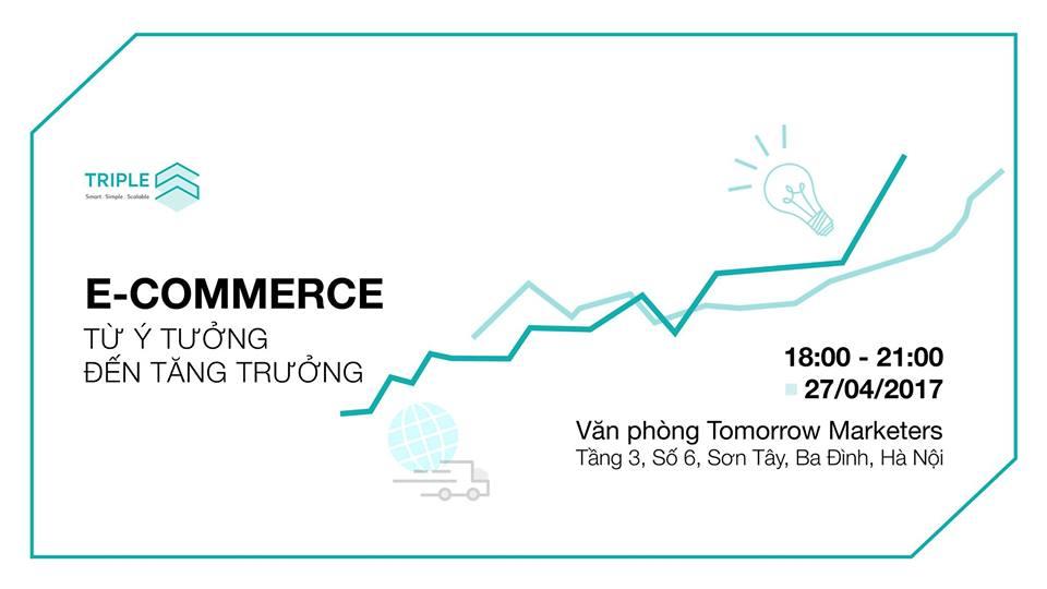 """[HN] Sự Kiện """"E-Commerce: Từ Ý Tưởng Đến Tăng Trưởng"""" - Cơ Hội Thảo Luận Với Nhân Sự Cấp Cao Tại Vinecom Và Clingme."""