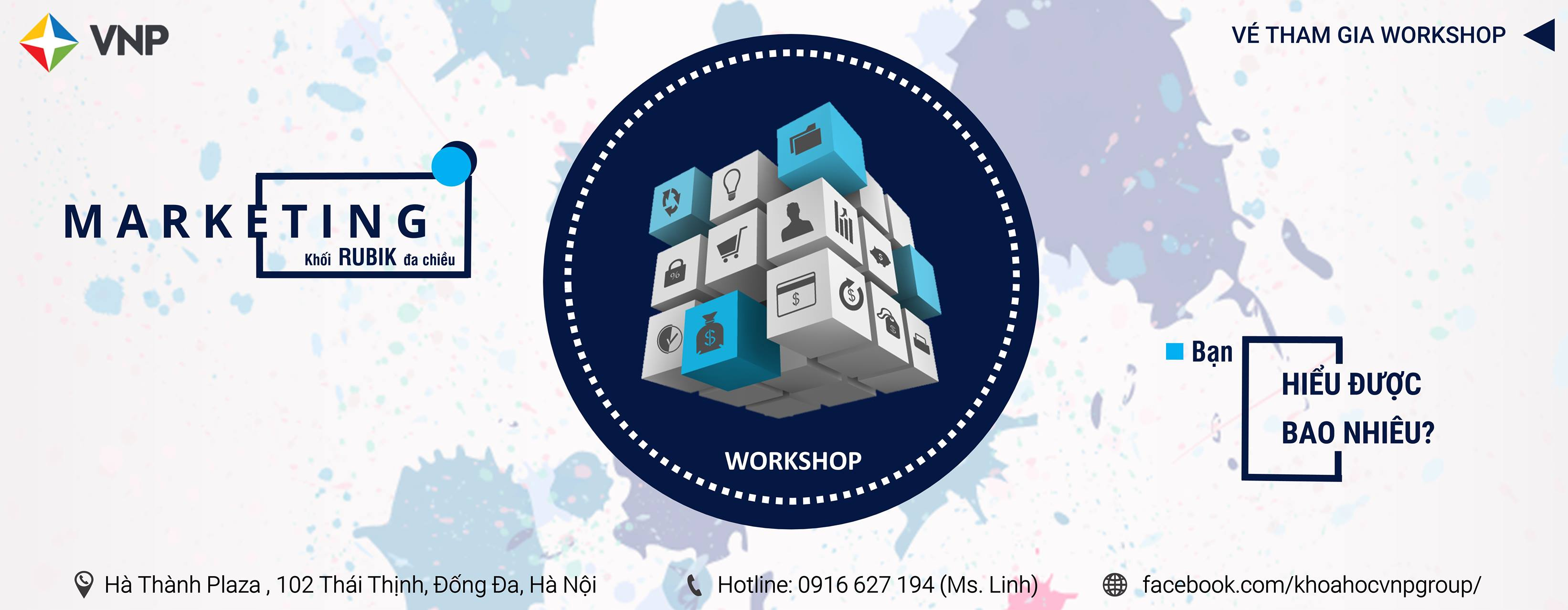 [HN] Workshop Marketing – Khối Rubik Đa Chiều 2017