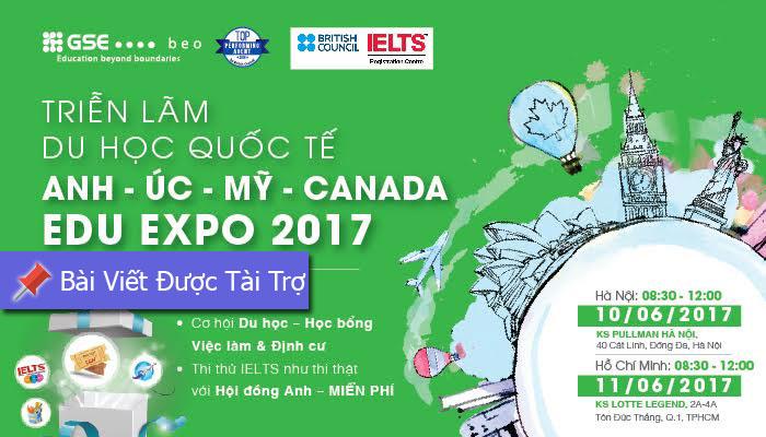 [HN&HCM] Săn Học Bổng Anh - Úc - Mỹ - Canada Cùng Triển Lãm Giáo Dục Quốc Tế EduExpo 2017
