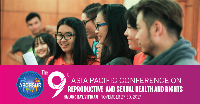 [Toàn Quốc] Cơ Hội Tham Gia Hội Nghị Châu Á Thái Bình Dương 2017 - The 9th Asia Pacific Conference On Reproductive, Sexual Health And Rights (APCRSHR9)