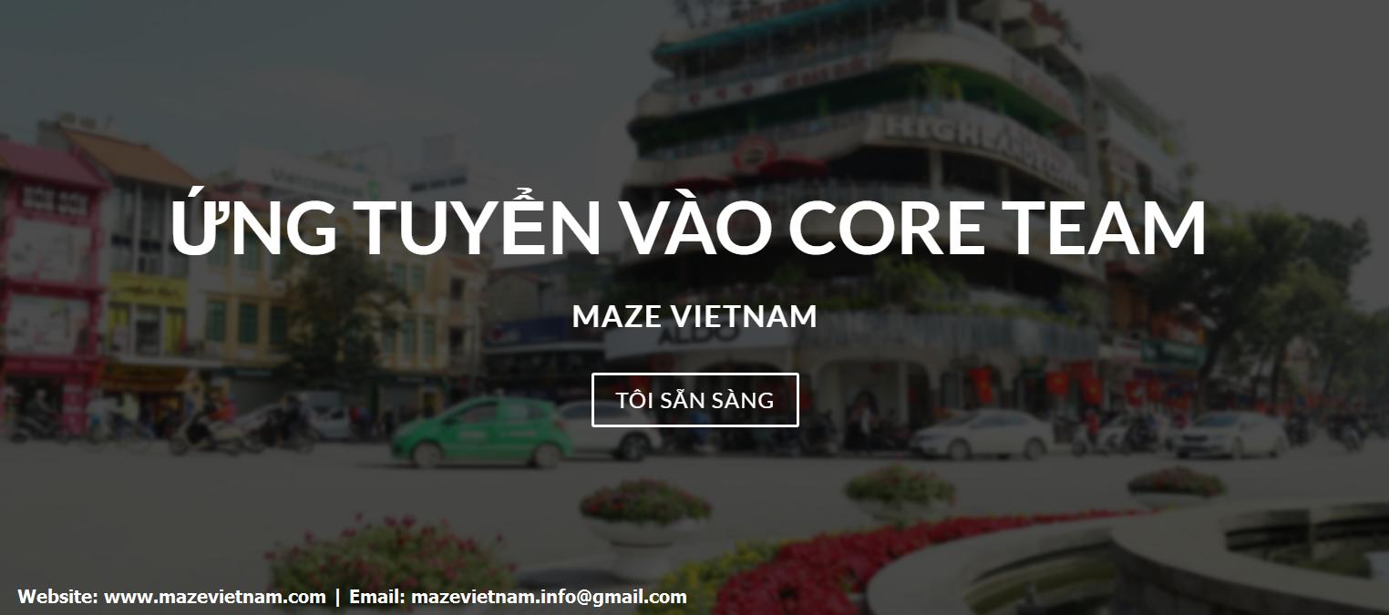 [Toàn Quốc] Maze Vietnam Tuyển Thành Viên Core Team 8/2017