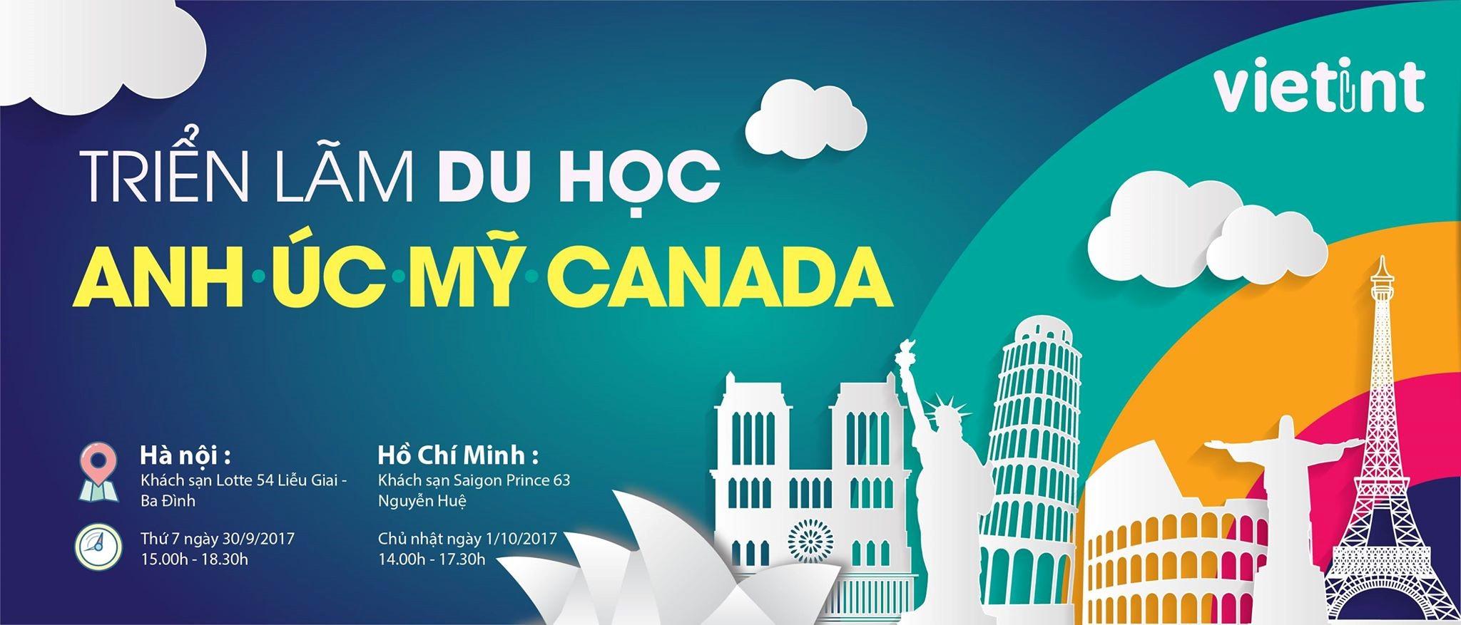 [HN/HCM] Triển Lãm Du Học Anh - Úc - Mỹ - Canada - Ngày Hội Thông Tin Du Học Chuyên Nghiệp - Đẳng Cấp Về Học Bổng - Nghề Nghiệp - Định Cư 2017