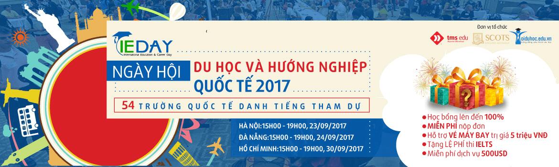 [HN] Ngày Hội Du Học Và Hướng Nghiệp Quốc Tế 2017 (International Education Day – IE Day)