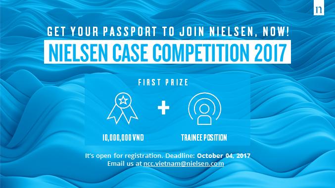 [HN, HCM] Nielsen Case Competition 2017 - Bạn Đã Sẵn Sàng Để Gia Nhập Thế Giới Nghiên Cứu Thị Trường?