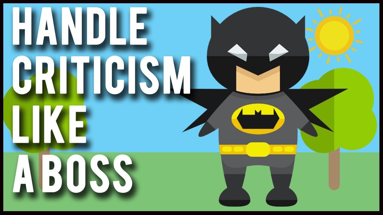 [Proactive Thinker] Làm thế nào để bạn giải quyết lời chỉ trích như một ông trùm - How To Handle Criticism Like a Boss