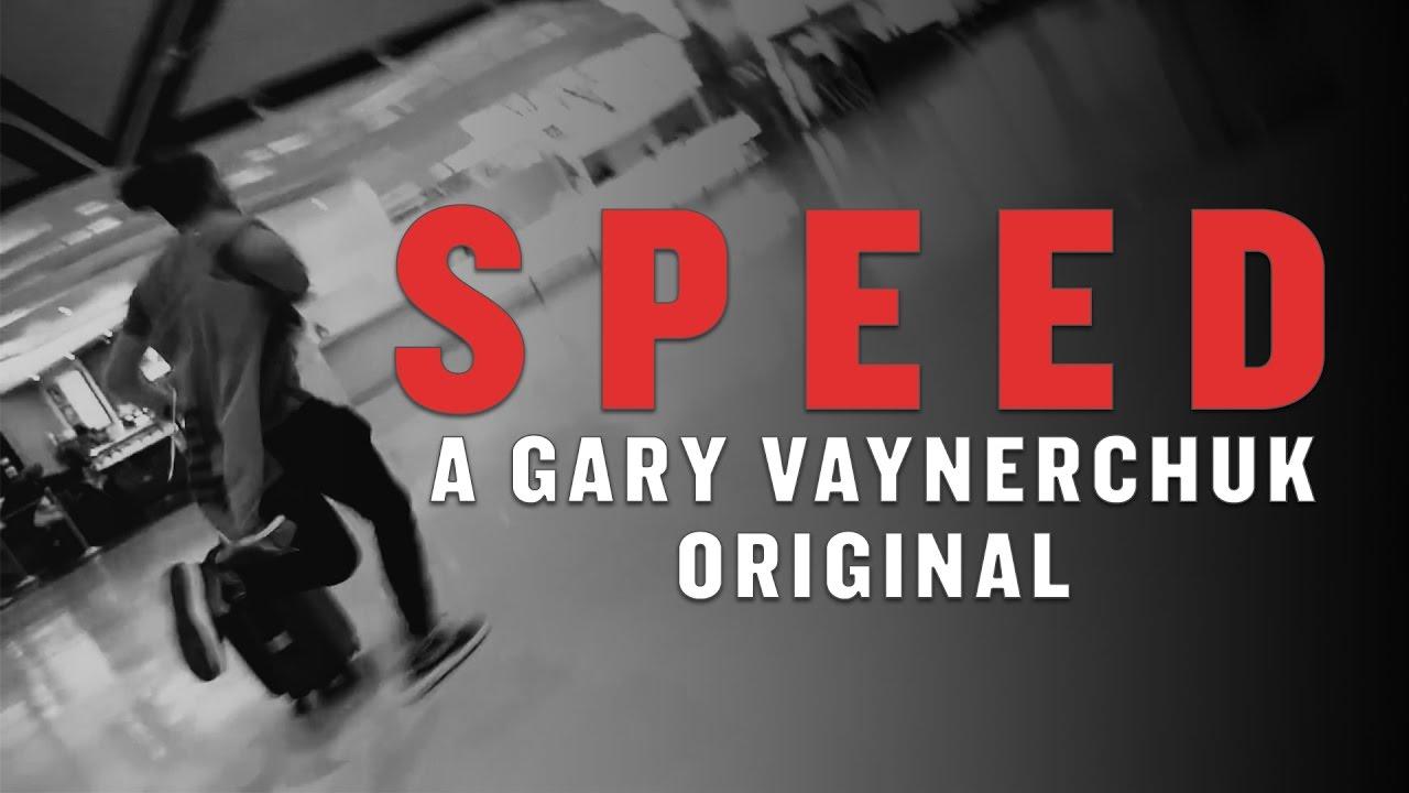 [Gary Vee] Tốc Độ -- Speed | A Gary Vaynerchuk Original
