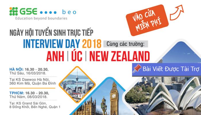[HN/HCM] Ngày Hội Tuyển Sinh Du Học Trực Tiếp Interview Day 2018 Cùng 30 Trường Đại Học Anh - Úc - New Zealand