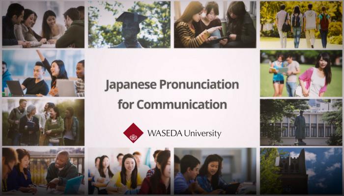 [Online] Khoá Học Miễn Phí Về Phát Âm Và Giao Tiếp Tiếng Nhật Từ Đại Học Waseda 2018