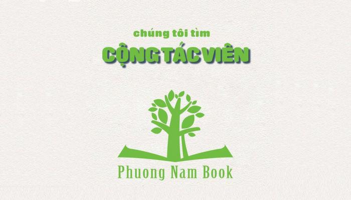 [Online/HCM] Phương Nam Book Tuyển Dụng CTV Part-time: Biên Tập, Dịch Thuật, Marketing 2018