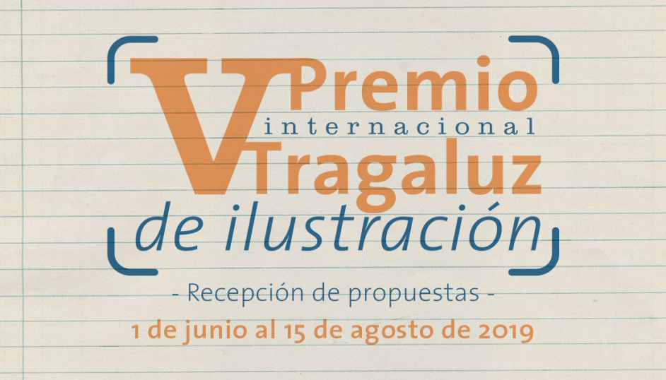 [Online] Cơ Hội Nhận $2,100 Từ Cuộc Thi V Tragaluz International Illustration Award 2019